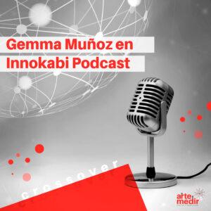 Crossover: Gemma Muñoz en Innokabi Podcast