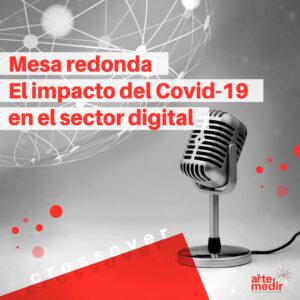Crossover: Mesa redonda El impacto del Covid-19 en el Sector Digital