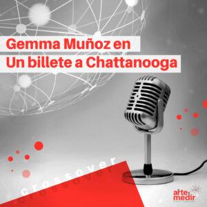 Crossover: Gemma Muñoz en Un Billete a Chattanooga